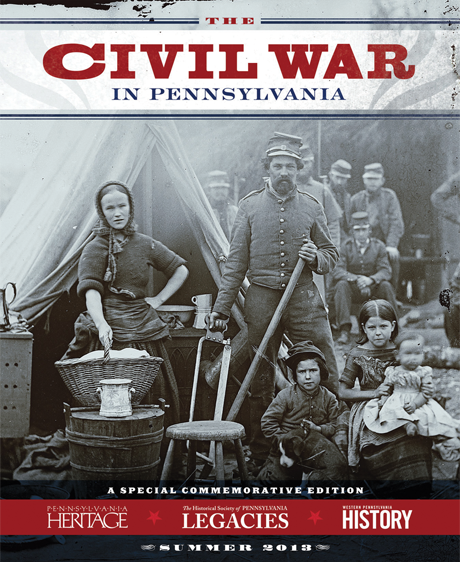 The Civil War In Pennsylvania - Summer 2013 Issue